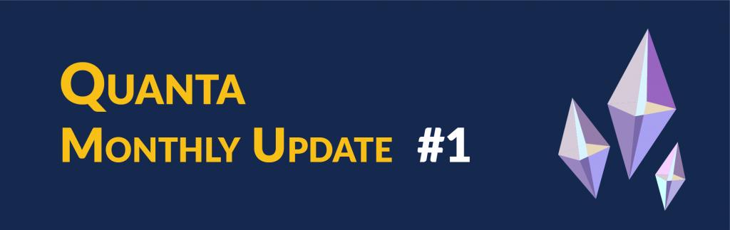 Quanta Monthly Update 2019 #1
